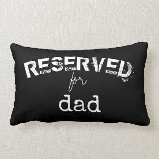 reserved for dad quote pillow black and white