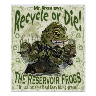 Reservoir Frogs Save Planet Earth Mascots Poster