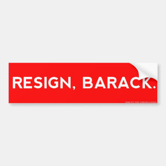 Resign, Barack. Bumper Sticker