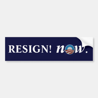 RESIGN! now. Bumper Sticker