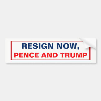 Resign Now, Pence and Trump Bumper Sticker