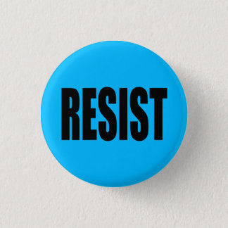 """RESIST"" 1 INCH ROUND BUTTON"