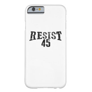 Resist 45 Trump Protest Barely There iPhone 6 Case