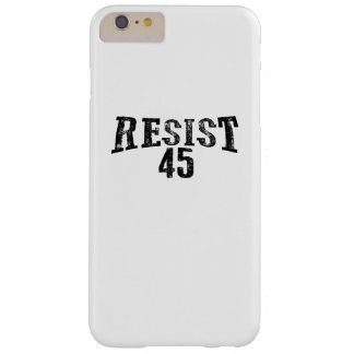 Resist 45 Trump Protest Barely There iPhone 6 Plus Case