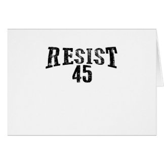 Resist 45 Trump Protest Card