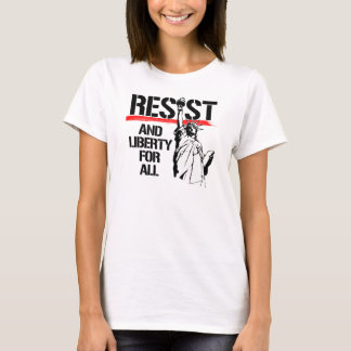 Resist and Liberty for All - Resistance and Libert T-Shirt