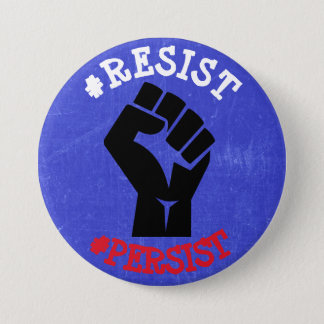 Resist and Persist Anti Trump Button