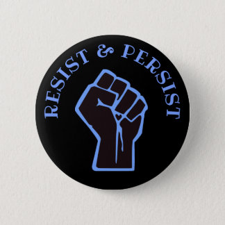 Resist and Persist Blue and Black Fist Button