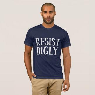 Resist Bigly Funny Anti-Trump Political Protest T-Shirt