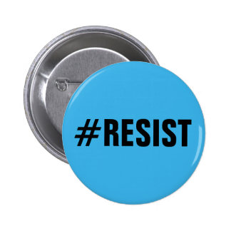 #Resist, bold black text on bright blue, all caps 2 Inch Round Button
