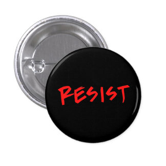 Resist Button- Small 1 Inch Round Button
