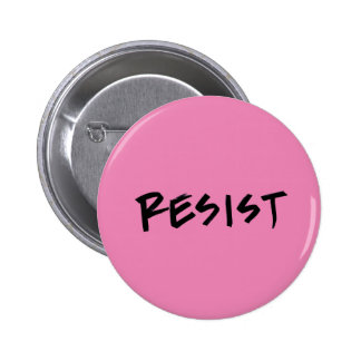 Resist button, standard, pink or choose color 2 inch round button