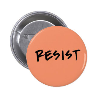 Resist Button-Standard Size- Choose your color 2 Inch Round Button