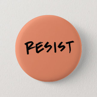 Resist Button-Standard Size- Choose your colour 2 Inch Round Button