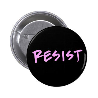 Resist Button- Standard Size with Pink Letters 2 Inch Round Button