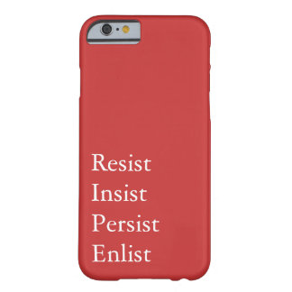 Resist, Insist, Persist, Enlist - Feminist Barely There iPhone 6 Case