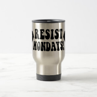 Resist Mondays! Travel Mug