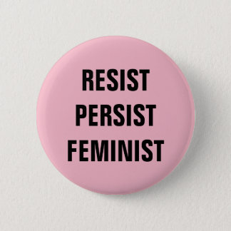Resist Persist Feminist Resistance Pink 2 Inch Round Button