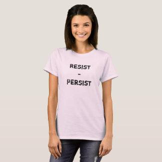 Resist, Persist T-Shirt