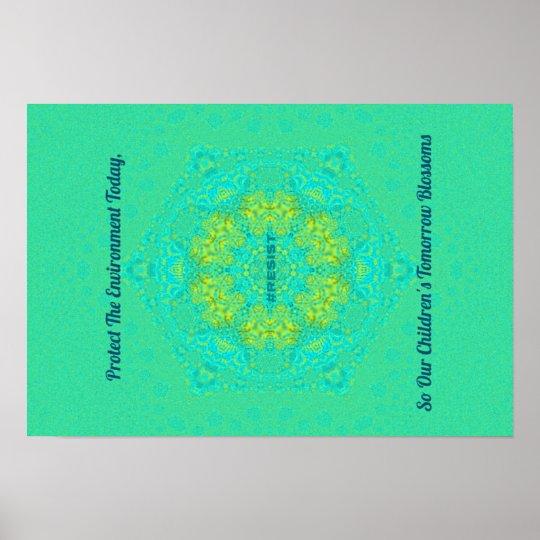 #Resist Protect Environment Artistic Green Mandala Poster