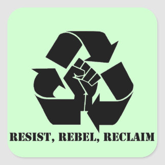Resist, Rebel, Reclaim Square Sticker