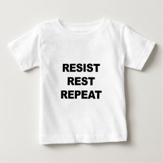 Resist, Rest, Repeat Baby T-Shirt