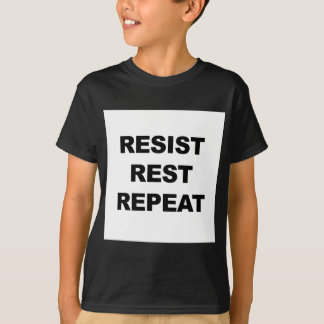 Resist, Rest, Repeat T-Shirt
