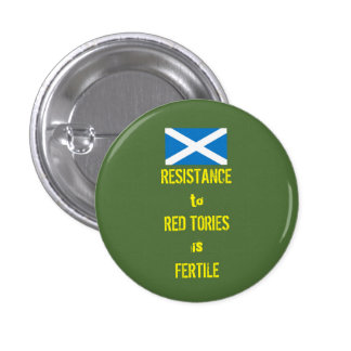Resist the Red Tories Scottish Independence Badge 1 Inch Round Button