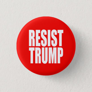 """RESIST TRUMP"" 1 INCH ROUND BUTTON"