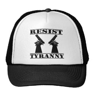 Resist Tyranny Pistols Trucker Hat