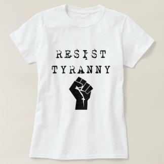 Resist Tyranny T-Shirt