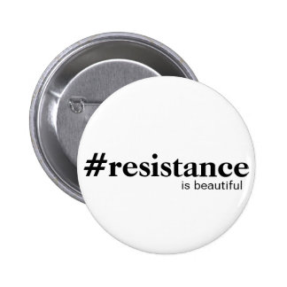 Resistance is a beautiful thing 2 inch round button