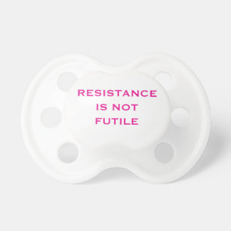Resistance is NOT Futile Baby Pacifier