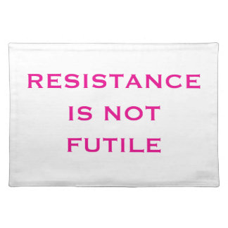 Resistance is NOT Futile Placemat