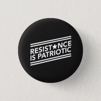 Resistance is Patriotic Button