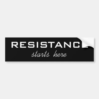 Resistance Starts Here, bold white text on black Bumper Sticker