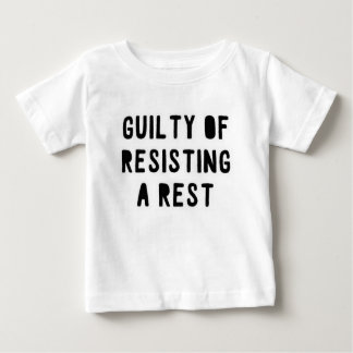 resisting a rest baby T-Shirt