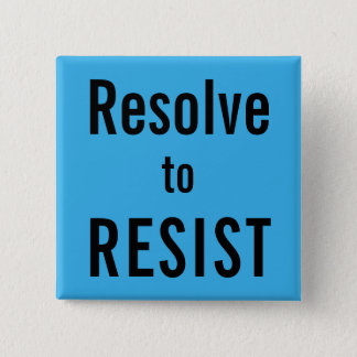 Resolve to RESIST, bold black text on bright blue 2 Inch Square Button