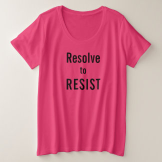 Resolve to RESIST, bold black text on hot pink Plus Size T-Shirt