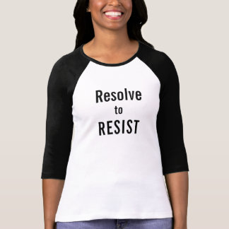 Resolve to RESIST, bold black text on white T-Shirt