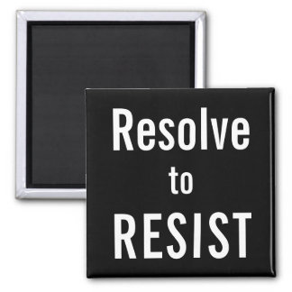 Resolve to RESIST, bold white text on black magnet