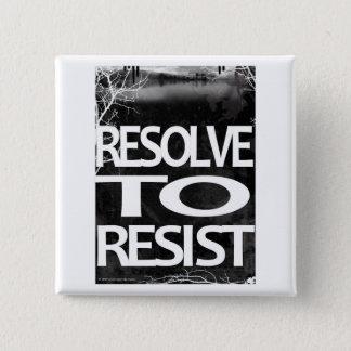 RESOLVE TO RESIST, PIN