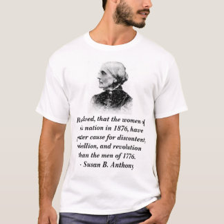 Resolved, that the women of this nation in 1876... T-Shirt