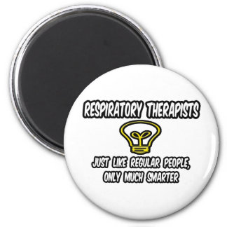 Resp Therapists...Regular People, Only Smarter Magnet