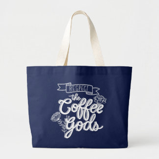 Respect Coffee Gods_JUMBO_BLU Large Tote Bag