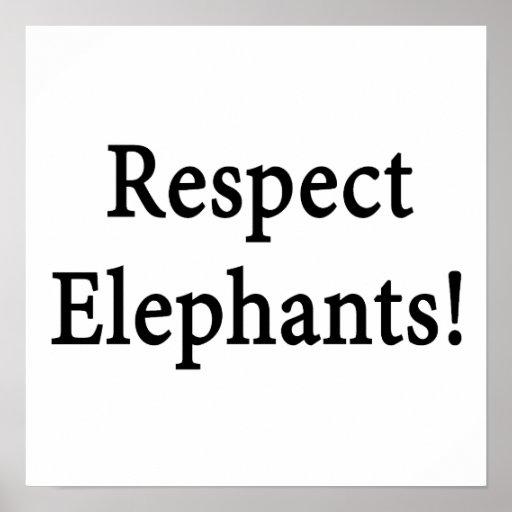 Respect Elephants Posters