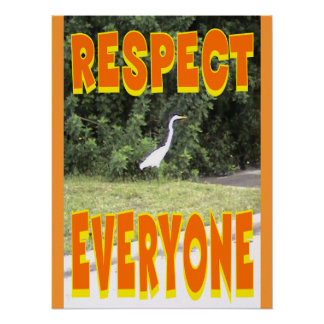Respect Everyone in life. Print