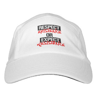 Respect Existence or Expect Resistance --  Headsweats Hat