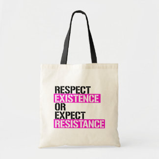 Respect Existence or Expect Resistance - Pink Live Tote Bag