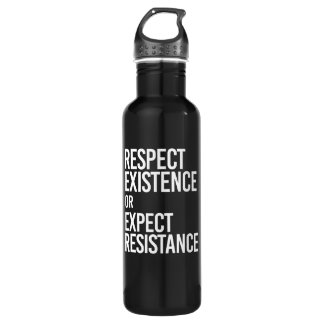 Respect Existence or Expect Resistance -- - white  710 Ml Water Bottle